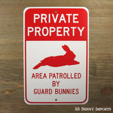 Private Property, Area Patrolled by Guard Bunnies sign