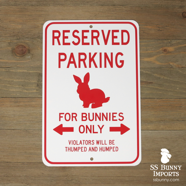 Reserved Parking, For Bunnies Only sign -- red