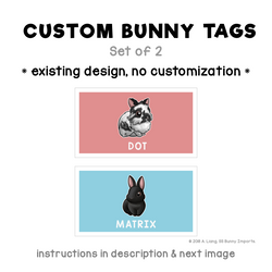 Custom bunny tags - set of 2, existing rabbit designs