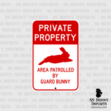Private Property, Area Patrolled by Guard Bunny sign
