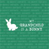 My grandchild is a bunny decal