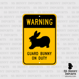 Warning, Guard Bunny on Duty sign