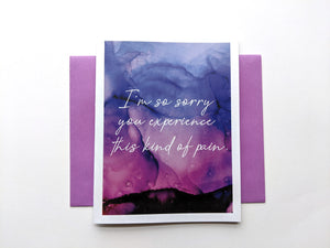 I'm so sorry you experience this kind of pain | encouragement card