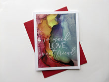 Load image into Gallery viewer, so much love, sweet friend | sympathy card