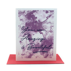 you are amazing and beautiful greeting card