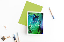 Load image into Gallery viewer, I see you, my friend | sympathy card