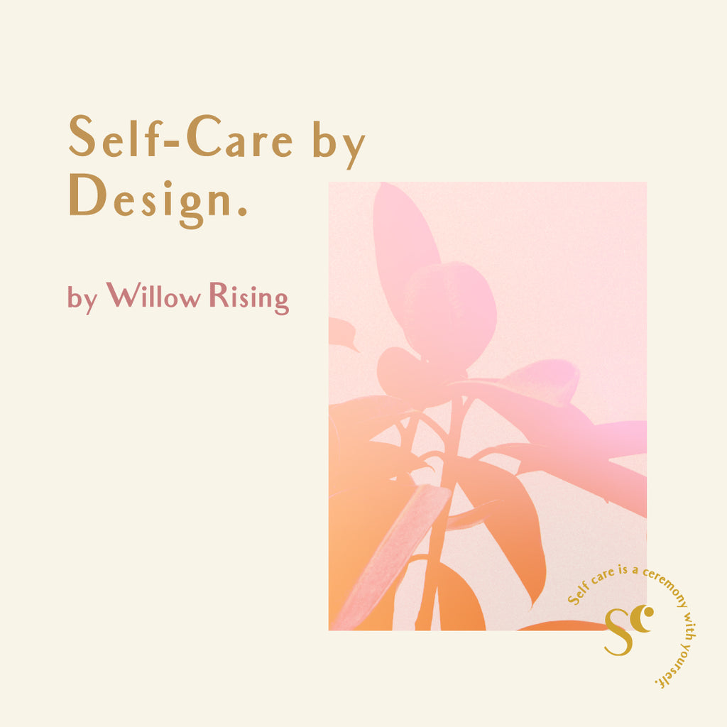 Self-Care by Design / by Willow Rising