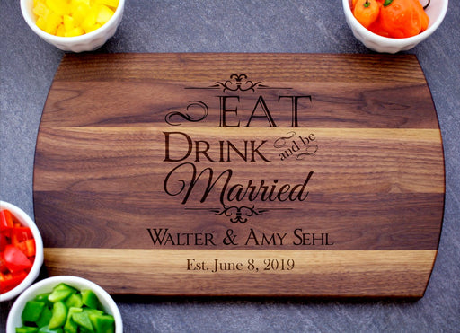 Eat Drink And Be Married | Personalized Laser Engraved Cutting Board