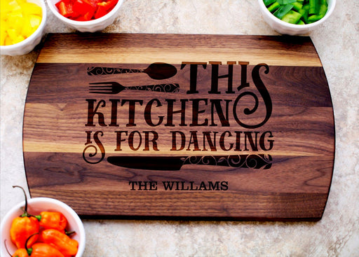 Kitchen is for Dancing | Personalized Laser Engraved Cutting Board
