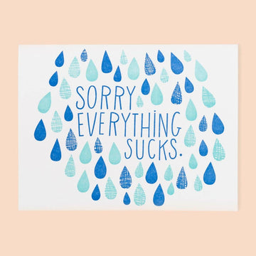 Sorry Everything Sucks Card