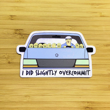Bridesmaids Overcommit sticker