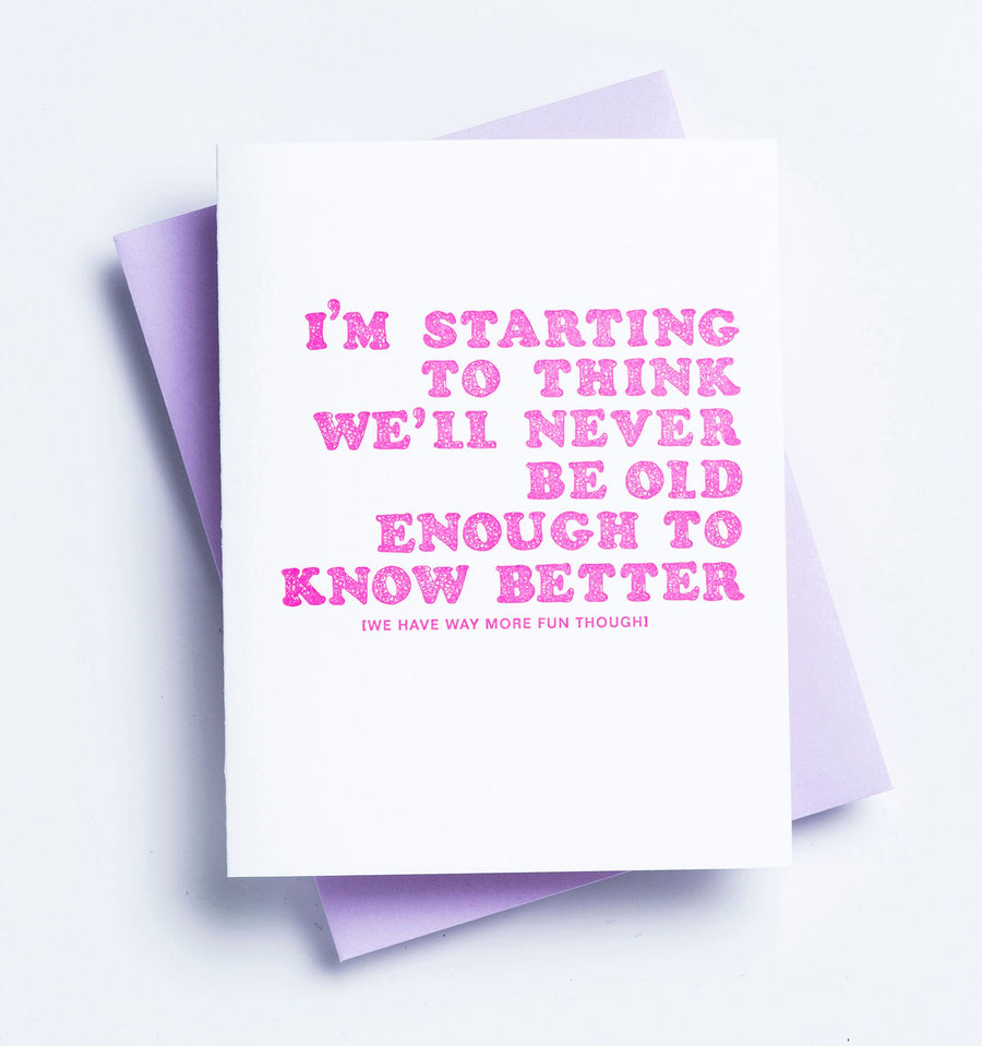 Richie Designs - Old Enough to Know Better Card