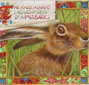 The Hare Always Lies Within the Sound of a Dog's Bark