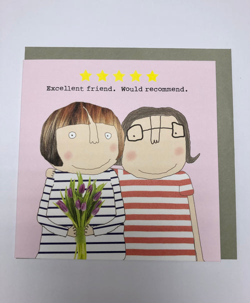 Excellent Friend  - Greetings Card