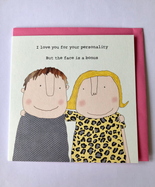 I love your personality but your face is a Bonus  - Greetings Card