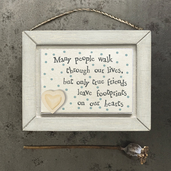 Only true Friends Leave Footprints - Wooden Frame