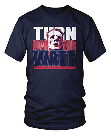 Turn Down For Watt Houston T-Shirt - Team Spirit Store USA