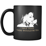 I Was Told There Would Be Tea Mug (Print on Demand)