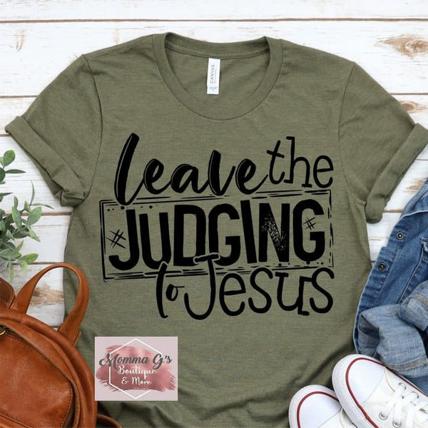 Leave The Judging to Jesus - Momma G's Boutique