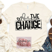 BE THE CHANGE - Momma G's Boutique