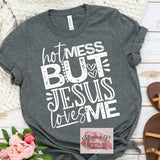 HOT MESS BUT JESUS still loves me - Momma G's Boutique