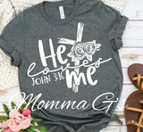 He loves Me - Momma G's Boutique