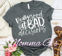Really Good at Bad Decisions - Momma G's Boutique