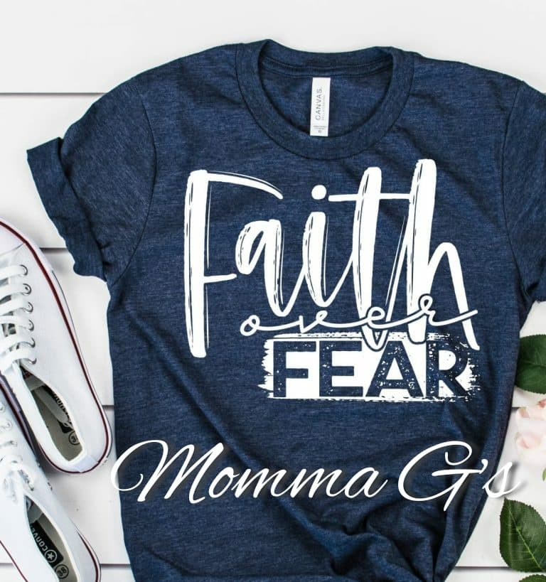 Faith over Fear T-shirt, tshirt, tee - Momma G's Children's Boutique, Screen Printing, Embroidery & More