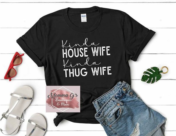 Kinda Housewife Kinda Thug - Momma G's Screen Printing, Embroidery & More
