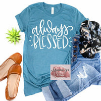 Always Blessed, Thankful, Blessed, Feelings, T-Shirt