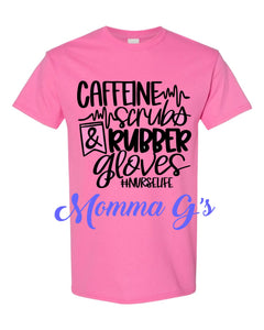 Caffeine Scrubs and Rubber Gloves T-shirt, tshirt, tee - Momma G's Children's Boutique, Screen Printing, Embroidery & More