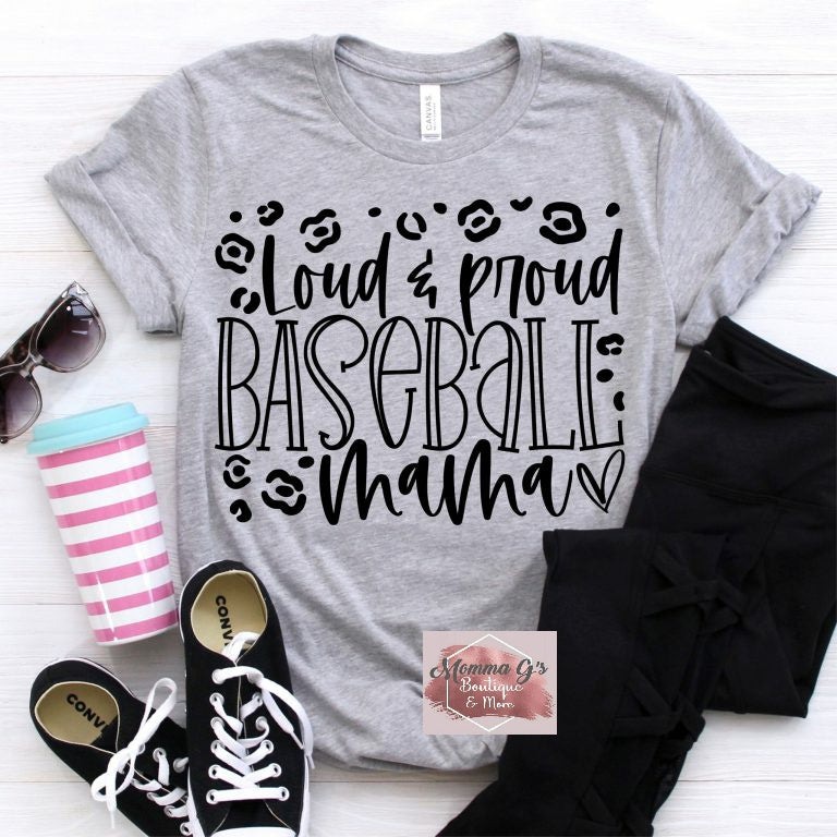 Loud and Proud Baseball Mama Tshirt - Momma G's Children's Boutique, Screen Printing, Embroidery & More