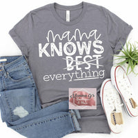 Mama Knows BEST, Everything T-shirt