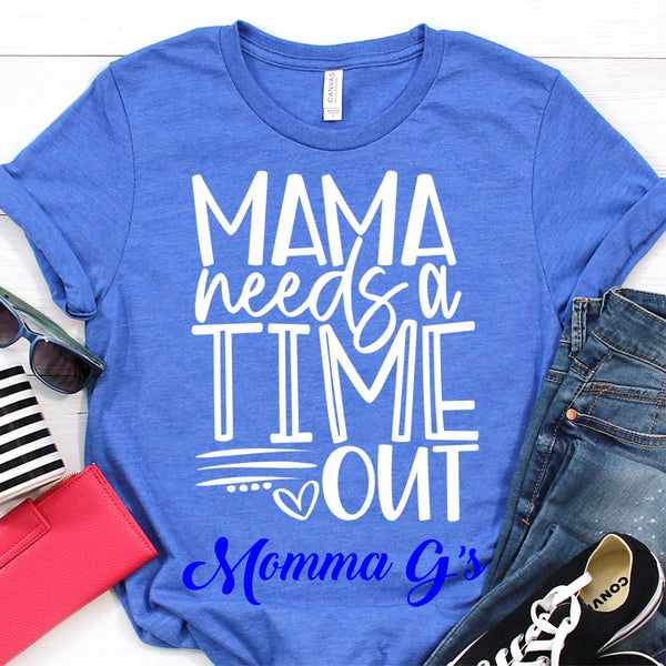 Mama needs a TIME OUT - Momma G's Boutique