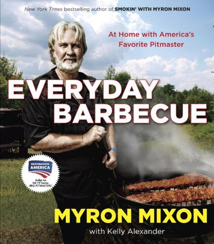 Everyday Barbecue: At Home with America's Favorite Pitmaster