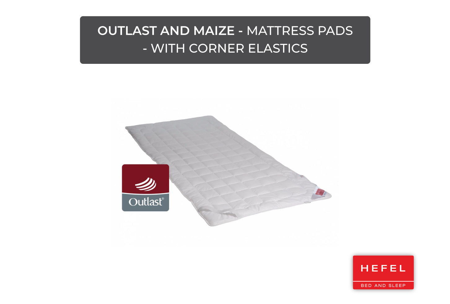 Outlast and Maize - Mattress Pads - with corner elastics