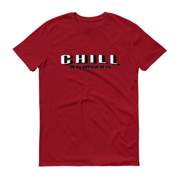 CHILL It Is What It Is - Independence Red Short sleeve t-shirt - iiwiiyolo Clothing