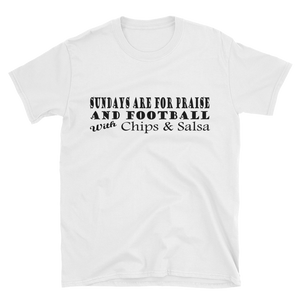 Sundays Are For Praise and Football With Chips & Salsa - White Unisex T-Shirt - iiwiiyolo Clothing