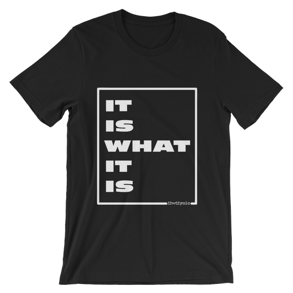 IT IS WHAT IT IS in white - Unisex Black short sleeve t-shirt - iiwiiyolo Clothing