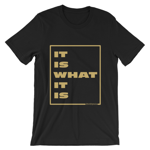 IT IS WHAT IT IS in vegas gold- Unisex black short sleeve t-shirt - iiwiiyolo Clothing