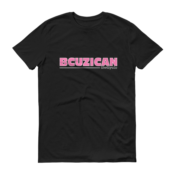 BCUZICAN Short sleeve unisex t-shirt - pink with white outline - iiwiiyolo Clothing