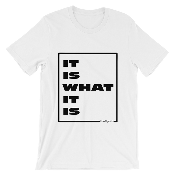IT IS WHAT IT IS in white - Black unisex short sleeve t-shirt - iiwiiyolo Clothing