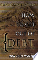 How To Get Out Of Debt and Into Praise