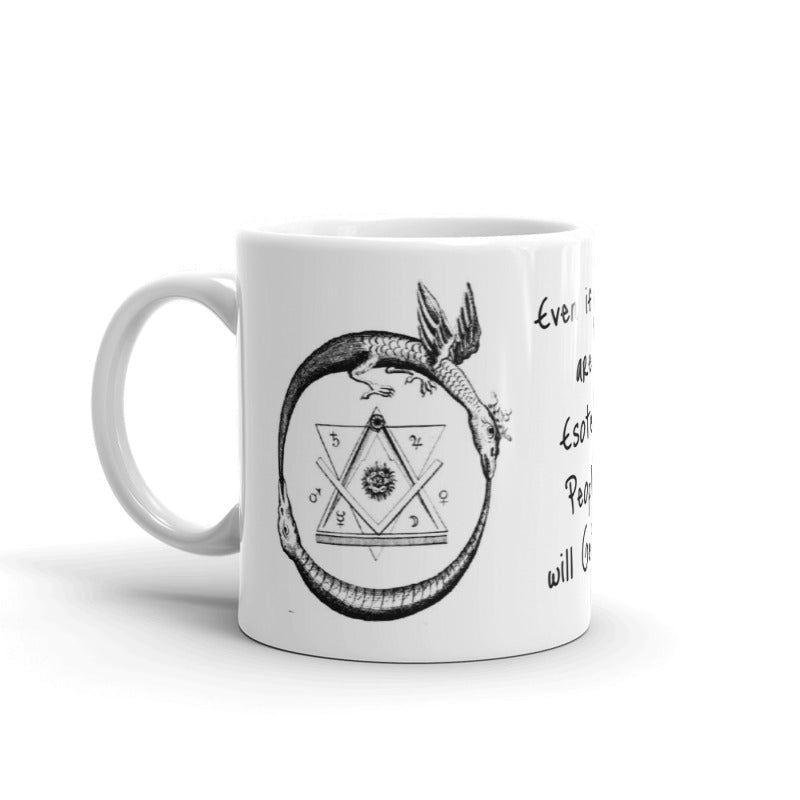 Even if You are Esoteric Mug, Gifts for Her, More Art Inspirational Mugs and Gifts, Artist Mug Coffee Tea I am an Artist Mug
