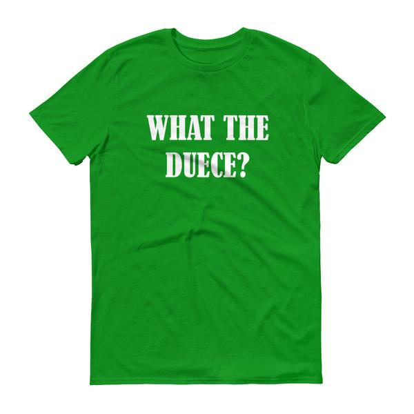 What The Duece T-shirt