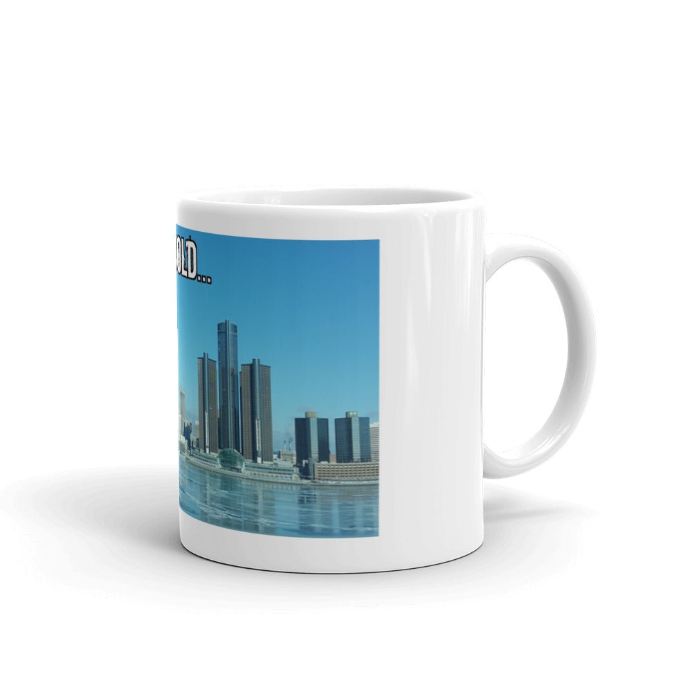So Cold In Detroit Mug