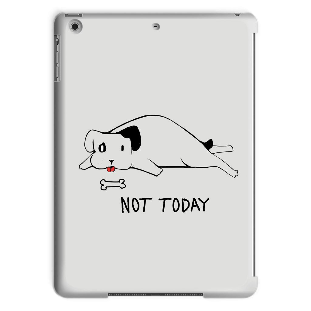 Dog Not Today Tablet Case