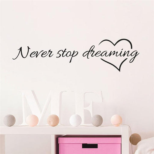Never Stop Dreaming Wall Sticker - DIGFORDEALS