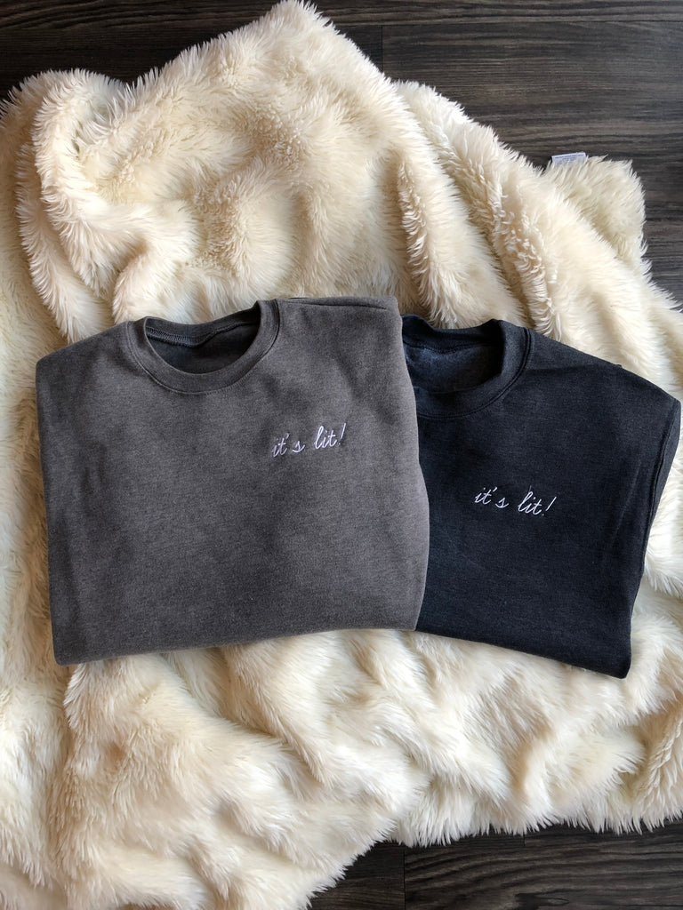 "Light Grey and Dark Grey Sweatshirts with ""It's Lit"" Embroidered on the Front $38 Each"