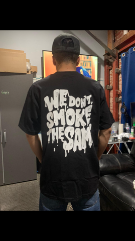 WE DONT SMOKE THE SAME SHORT SLEEVE
